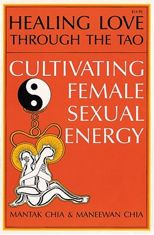 Healing Love through the Tao: Cultivating Female Sexual