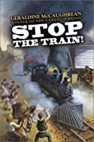 Stop the Train!