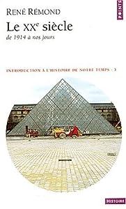 Introduction à l'histoire de notre temps : Tome III : Le XXe siècle de 1914 à nos jours