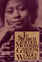in search of our mothers gardens w ist prose by alice walker in search of our mothers gardens w ist prose