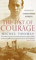 The Test of Courage: Michel Thomas - A Biography