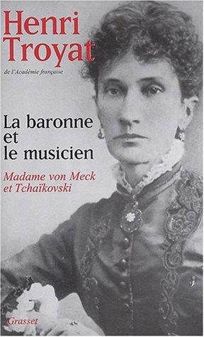 La baronne et le musicien: Madame von Meck et Tchaïkovski