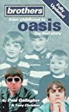 Brothers: From Childhood To Oasis:  The Real Story