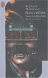 Nouvelles 1959-2003 (Tome #3)