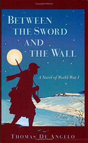 Between The Sword And The Wall: A Novel Of World War I