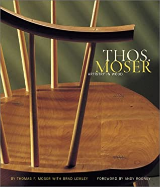 Thos. Moser: Artistry in Wood by Thos. Moser