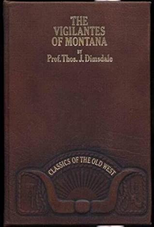 The Vigilantes of Montana (Classics of the Old West)