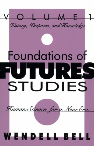 Foundations of Futures Studies: Human Science for a New Era: History, Purposes, Knowledge