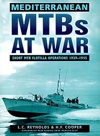 Mediterranean Mt Bs At War: Short Mtb Flotilla Operations, 1939 1945