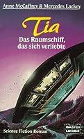 Tia. Das Raumschiff, das sich verliebte (Brainship, #3)