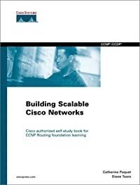 Building Scalable Cisco Networks: Prepare for CCNP and CCDP Certification with the Official Cisco Bscn Coursbook