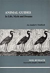 Animal Guides in Life, Myth and Dreams