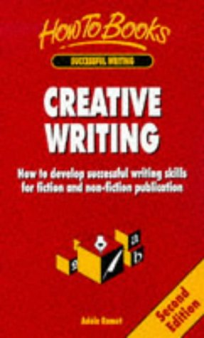 Creative Writing: How To Develop Successful Writing Skills For Fiction And Non Fiction Publication (Successful Writing)