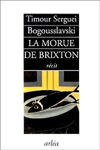 La Morue de Brixton: Recit