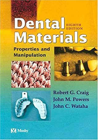 Dental Materials: Properties And Manipulation by Robert G  Craig
