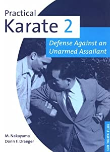Practical Karate Book 2: Against The Unarmed Assailant (Practical Karate Series , No 2)