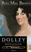 Dolley. Das Leben Einer First Lady
