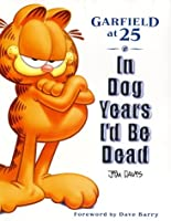 In Dog Years I'd Be Dead: Garfield at 25 (Garfield)