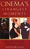 Cinema's Strangest Moments: Extraordinary but true tales from the history of film