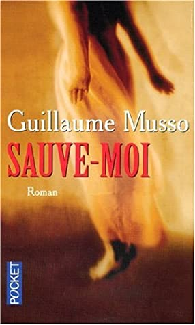 Sauve Moi By Guillaume Musso