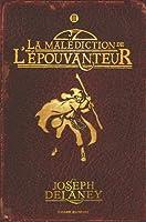 La Malédiction de l'Épouvanteur (Les Chroniques de la Pierre des Ward, #2)