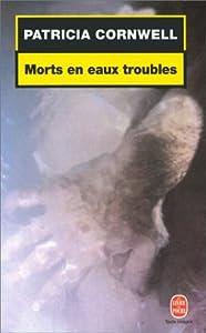 Morts En Eaux Troubles (Kay Scarpetta, #7)
