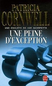 Une Peine D'Exception (Kay Scarpetta, #4)