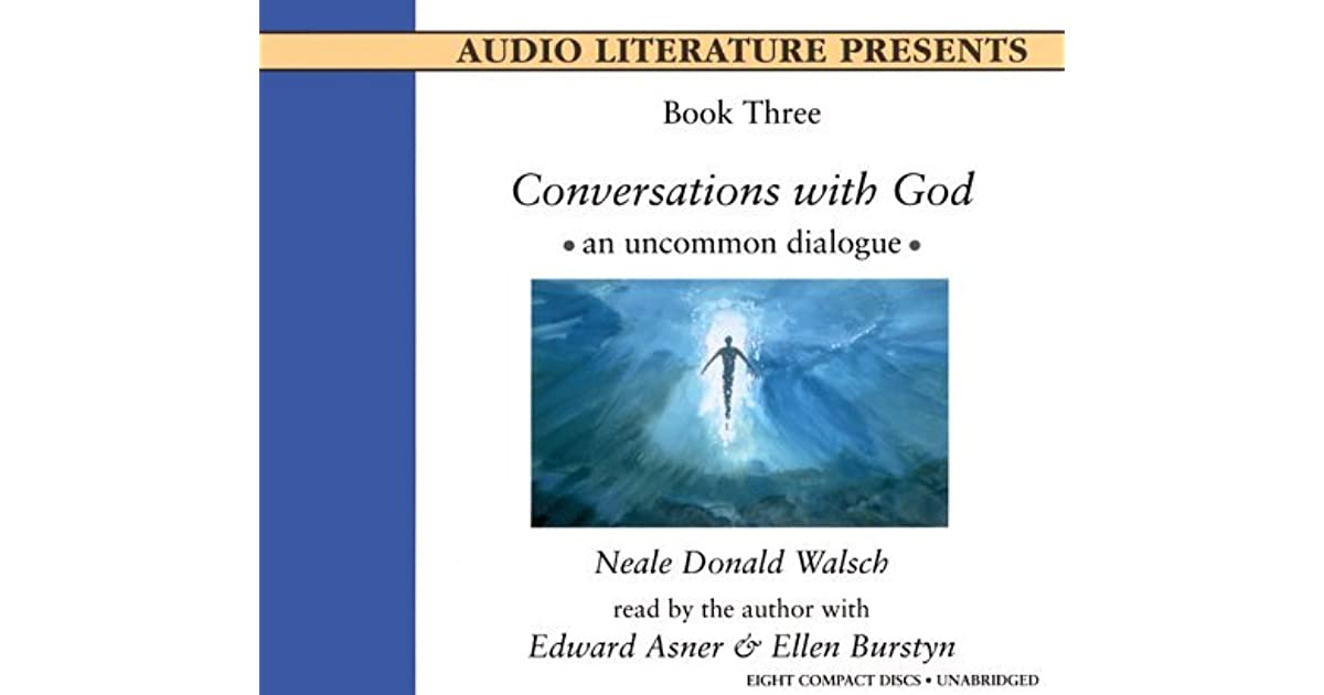 a review of conversations with god an uncommon dialogue by neale donald walsch When neale donald walsch was experiencing a low point in his life, he decided to write a letter to god what he did not expect was a response and the result was conversations with god book 1.