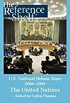 U.S. National Debate Topic, 2004-2005: The United Nations