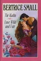 The Kadin; Love Wild And Fair