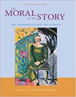 The Moral of the Story: An Introduction to Ethics [with Ethics Power Web]