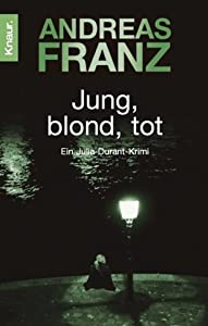 Jung, blond, tot (Julia Durant, #1)