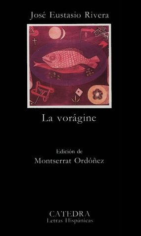 La Vorágine By José Eustasio Rivera