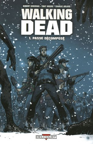Passé décomposé (Walking Dead, #1)