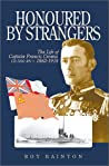 Honored by Strangers: The Life of Captain Francis Cromie, Dso, RN, 1882-1918