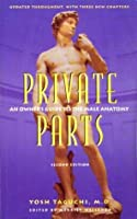 Private Parts: An Owner's Guide to the Male Anatomy