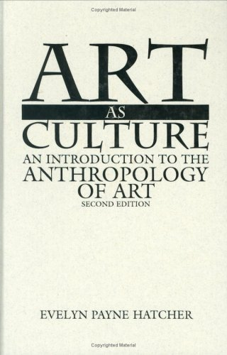 Art as Culture  An Introduction to the Anthropology of Art (1985, University Press of America)
