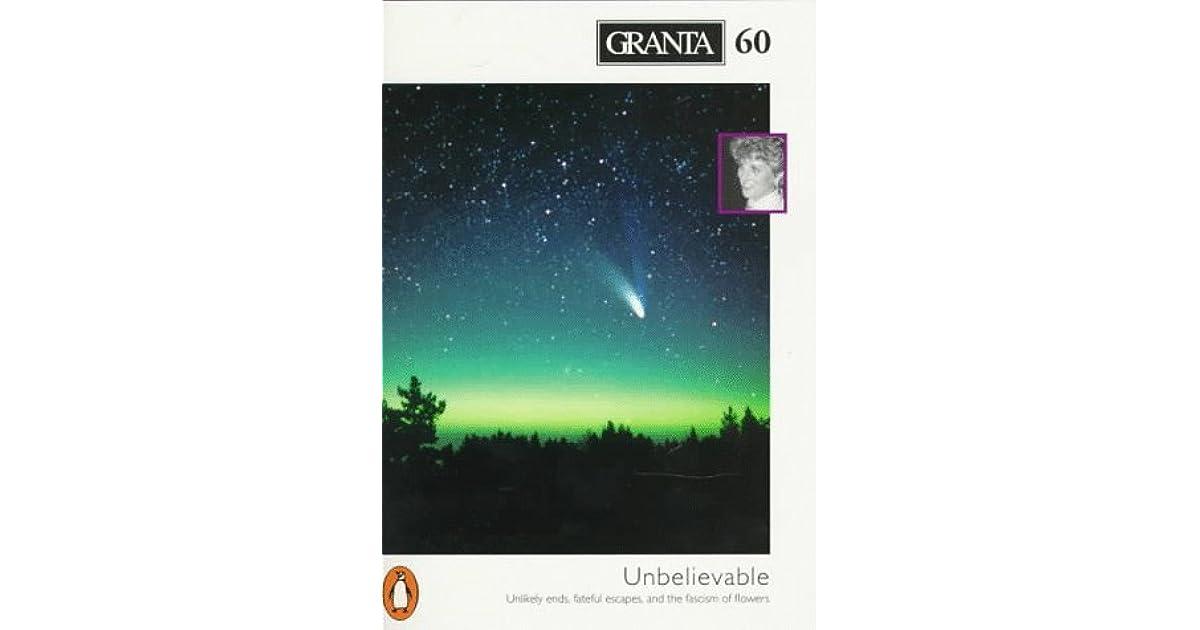 Granta 60: Unbelievable by Ian Jack