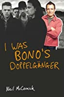 I Was Bonos Doppelganger