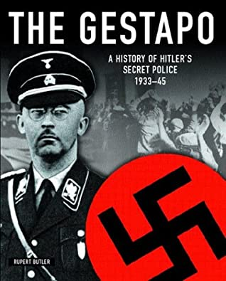 The Gestapo: A History of Hitler's Secret Police