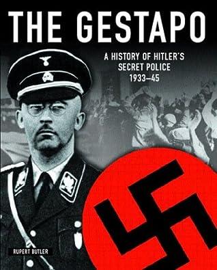 The Gestapo: A History of Hitler's Secret Police