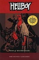 Hellboy: Seed of Destruction (Hellboy, #1)