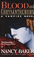 Blood and chrysanthemums: a vampire novel