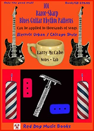 101 Razor Sharp Blues Guitar Rhythm Patterns In The Electric Urban / Chicago Style (Book And Cd) (Red Dog Music Books Razor Sharp Blues Guitar Series)