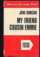 My Friend Cousin Emmie
