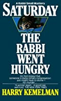 Saturday the Rabbi Went Hungry (Rabbi Small Mysteries)