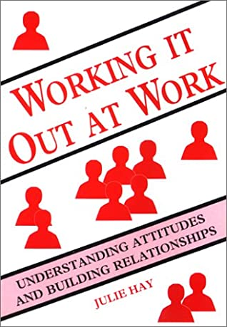 Working It Out At Work: Understanding Attitudes And Building Relationships