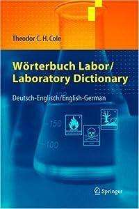 Wörterbuch Labor / Laboratory Dictionary: Deutsch/Englisch   English/German