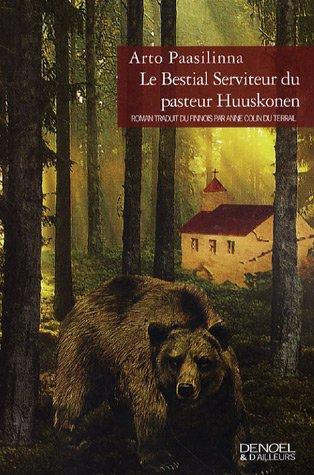 Le Bestial Serviteur du pasteur Huuskonen by Arto Paasilinna