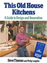 This Old House Kitchens: A Guide to Design and Renovation Sticker: Companion to The.